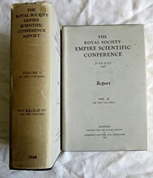 The Royal Society Empire Scientific Conference, June-July 1946, Report in Two Volumes: Royal ...