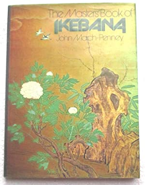 The Masters' Book of Ikebana: March-Penney John