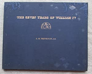 The Seven Years of William IV -: Trevelyan G. M.