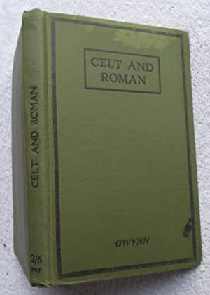 Celt and Roman - Selections from Caesar's: Gwynn Rev. A.