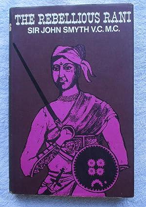 The Rebellious Rani: Smyth Brigadier Sir