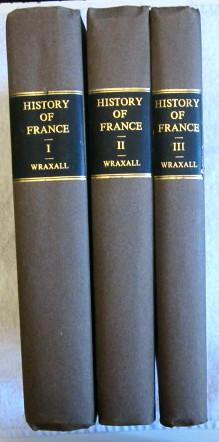 The History of France, from the Accession of Henry the Third to the Death of Louis the Fourteenth. ...