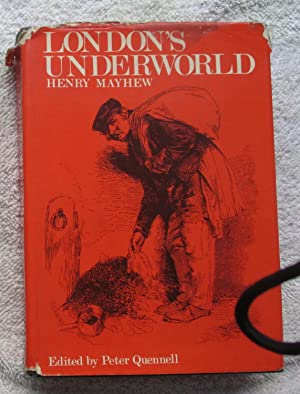 London's Underworld - Selections from 'Those That: Mayhew Henry (ed.