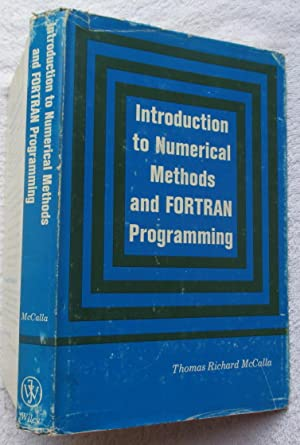 Introduction to Numerical Methods and FORTRAN Programming: McCalla Thomas Richard