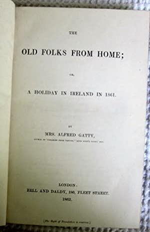 The Old Folks from Home: Or A Holiday in Ireland in 1861: Gatty Mrs Alfred