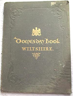 Domesday Book or the Great Survey of England - facsimile of the Part Relating to Wiltshire: ...