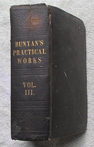 The Practical Works of John Bunyan Vols: Bunyan, John