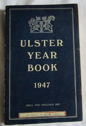The Ulster Year Book - the Official Year Book of Northern Ireland - 1947: No author Given