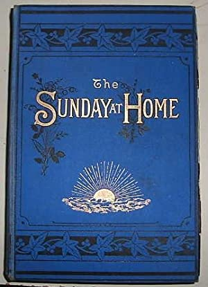 The Sunday at Home - a Family Magazine for Sabbath Reading 1886: Periodical