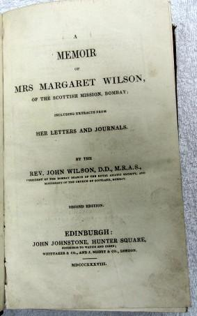 A Memoir of Mrs Margaret Wilson, of the Scottish Mission, Bombay, Including Extracts from Her ...