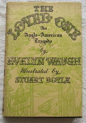 The Loved One An Anglo-American Tragedy: Waugh Evelyn