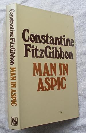 Man in Aspic: FitzGibbon Constantine