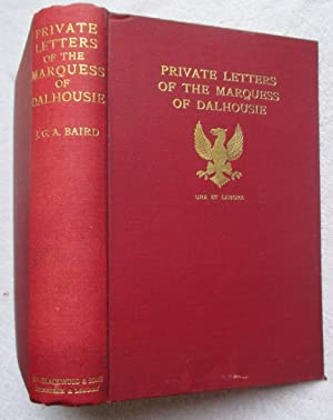 Private Letters of the Marquess of Dalhousie: Baird J G A (ed)