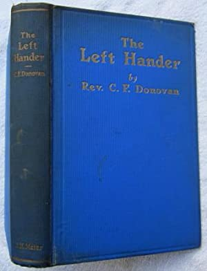 The Left Hander - a novel: Donovan Rev C.F.