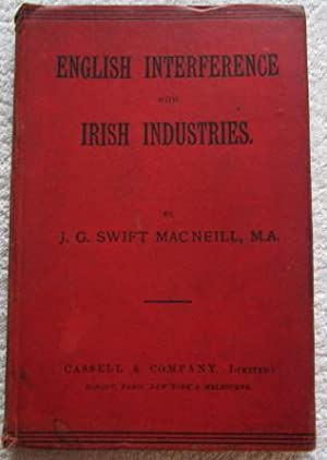 English Interference with Irish Industries: MacNEILL, J.G. SWIFT
