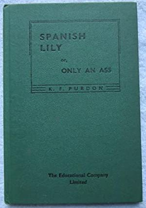 Spanish Lily, or, Only an Ass: Purdon Katherine Frances