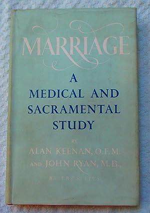 Marriage - A Medical and Sacramental Study: Keenan Alan and