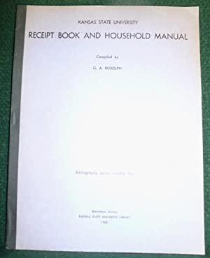 KANSAS STATE UNIVERSITY RECEIPT BOOK AND HOUSEHOLD: RUDOLPH, G.A., COMPILED