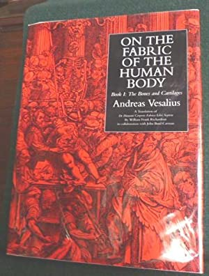 ON THE FABRIC OF THE HUMAN BODY: VESALIUS, ANDREAS.