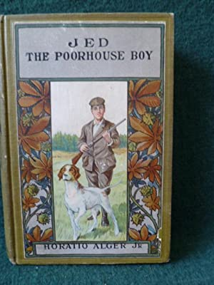 JED THE POORHOUSE BOY.: ALGER, HORATIO, JR.