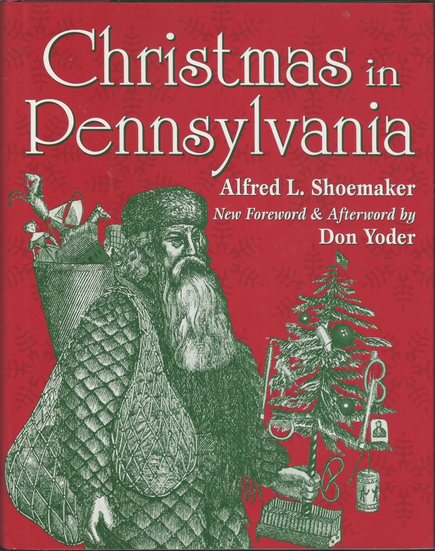christmas in pennsylvania a folk cultural study alfred l shoemaker