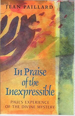 In Praise of the Inexpressible: Paul's Experience: Jean Paillard