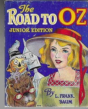 The Road to Oz, Junior Edition: L. Frank Baum
