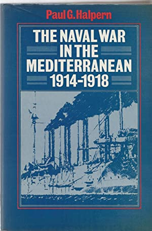 The Naval War in the Mediterranean 1914 - 1918