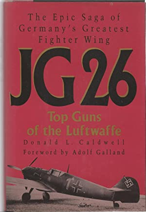 JG26 Top Guns of the Luftwaffe: The: Donald L. Caldwell