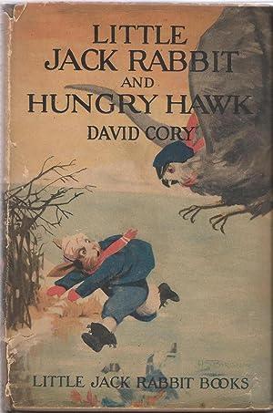 Little Jack Rabbit and Hungry Hawk: David Cory