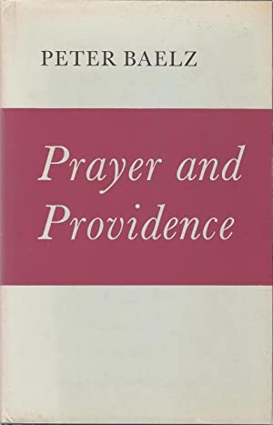 Prayer and Providence, A Background Study: Peter R. Baelz