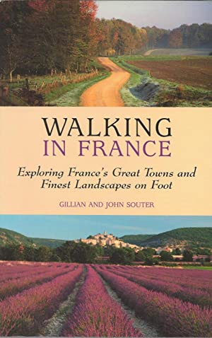 Walking in France: Exploring France's Great Towns and Finest Landscapes on Foots: Gillian and ...