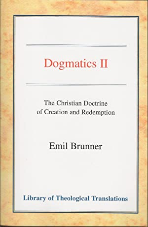 Dogmatics II, The Christian Doctrine of Creation and Redemption (Library of Theological Translation...