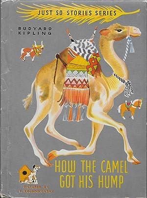 How The Camel Got His Hump, Just: Rudyard Kipling