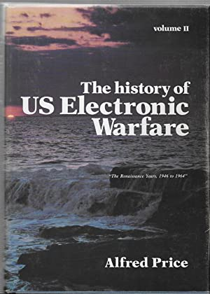 The History of US Electronic Warfare, Volume II: The Renaissance Years, 1946 to 1964