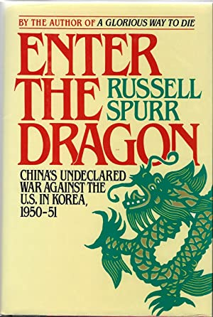 Enter The Dragon: China's Undeclared War Against the U.S. In Korea, 1950-51