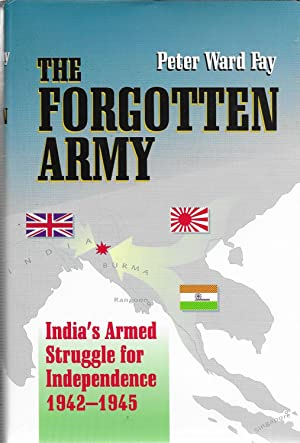 The Forgotten Army, India's Armed Struggle for Independence 1942-1945 (Signed)