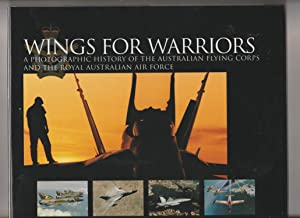 Wings for Warriors: A Photographic History of the Australian Flying Corps and the Royal Australia...
