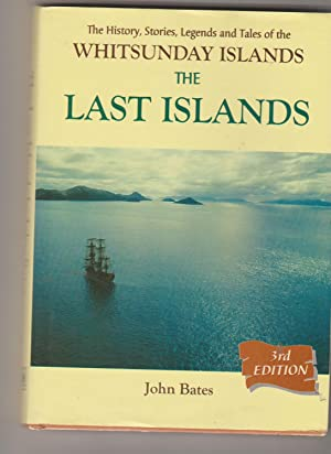 The Last Islands: History, stories, legends and tales of the Whitsunday and Cumberland Islands
