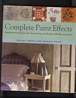 Complete Paint Effects; Inspirational projects for decorating your home with flair and style