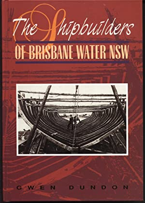 The Shipbuilders of Brisbane Water New South Wales
