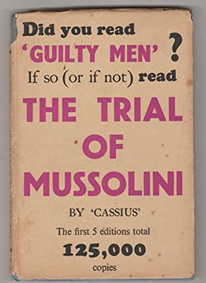 The Trial of Mussolini. Being a verbatim Report of the First Great Trial for War Criminals held i...