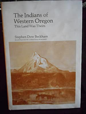 The Indians of Western Oregon: This Land: Beckham, Stephen