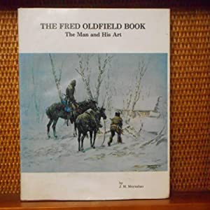 The Fred Oldfield Book: The Man and: Moynahan, J. M.