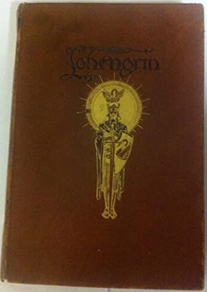 THE TALE OF LOHENGRIN: Knight of the: POGANY, Willy (illus),