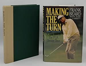 MAKING THE TURN: A YEAR INSIDE THE PGA SENIOR TOUR (AUTHOR SIGNED)