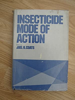 Insecticide Mode of Action: Coats, Joel R.