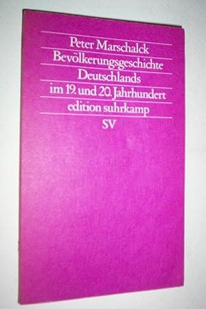 Bevolkerungsgeschichte Deutschlands im 19. und 20. Jahrhundert: Marschalck, Peter.