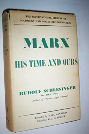 Marx: His time and ours (International library: Schlesinger, Rudolf.