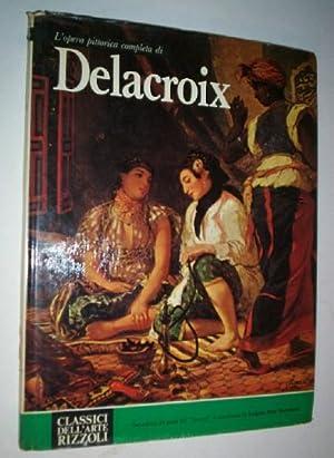 L'Opera Pittorica Completa Di Delacroix (Classici dell'arte).: Bortolatto, Luigi Rossi.